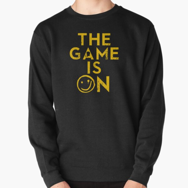 The game is on  Pullover Sweatshirt