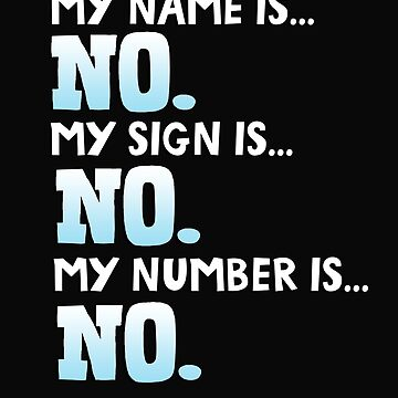 My name is no. My sign is no. My number is no. by jasonhoffman