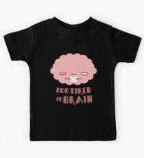 Too Tired To Brain Kids Tee