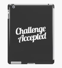 Challenge Accepted. iPad Case/Skin