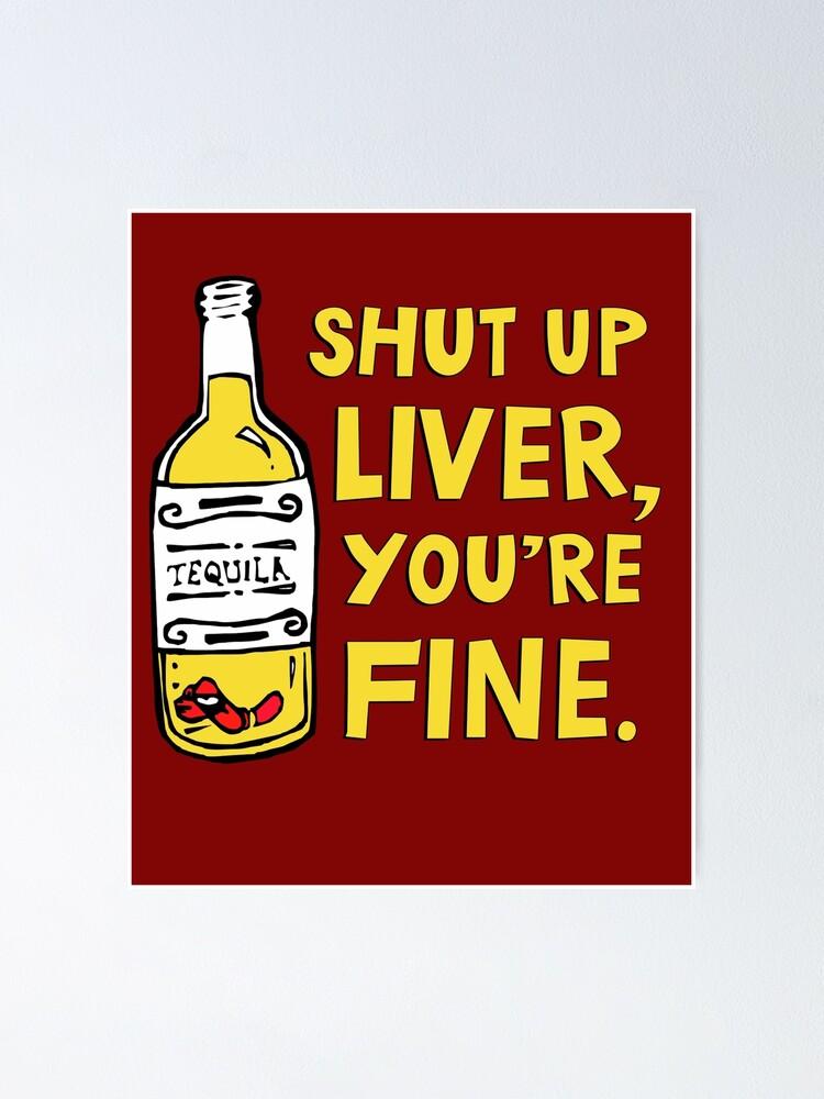 "4/"" SHUT UP LIVER Vinyl Decal Funny Drinking Alcohol Drunk Drink Sticker noBS"