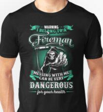 warning i belongto a FIREMAN T-Shirt