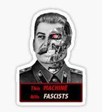 Stalinator - this machine kills fascists Sticker