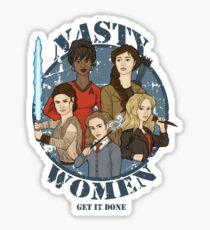 Nasty Women (Get it done) Sticker