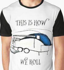 This is How We Roll    (RV Humor) Graphic T-Shirt