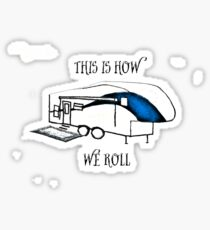 This is How We Roll    (RV Humor) Sticker