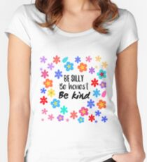 Be silly, be honest, be kind,  Women's Fitted Scoop T-Shirt