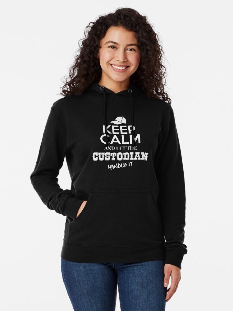 6e61ece0a Alternate view of Keep Calm Custodian Funny Tee shirt Lightweight Hoodie