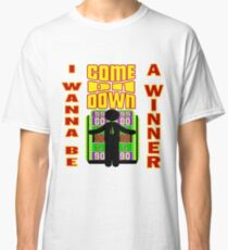 TV Game Show - TPIR (The Price Is...) I Wanna Be A Winner Classic T-Shirt