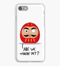 Restless Daruma - Are we there yet? iPhone Case/Skin