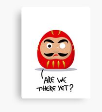 Restless Daruma - Are we there yet? Canvas Print