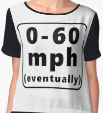 0-60 mph... eventually Chiffon Top