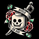 Build or Die  by Brandon Wilhelm