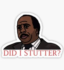 DID I STUTTER? Sticker