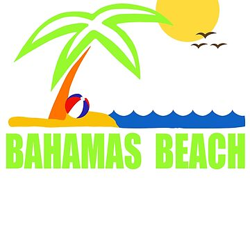 Bahamas Paradise Beach TShirt Bahamas Beach Sun Sand T-Shirt by Syfcondesign