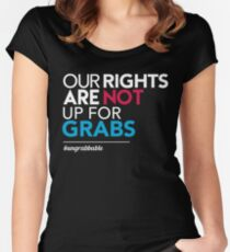 Women's Rights: Our Rights Are Not Up for Grabs Women's Fitted Scoop T-Shirt