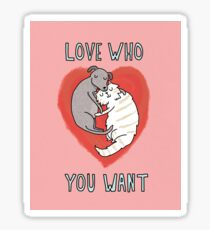 Love Who You Want Sticker