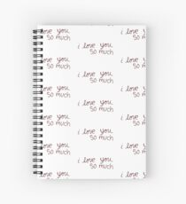 """Austin's """"I love you so much"""" Spiral Notebook"""