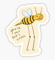You're the Bee's Knees  Sticker