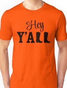 Hey Y'all Unisex T-Shirt