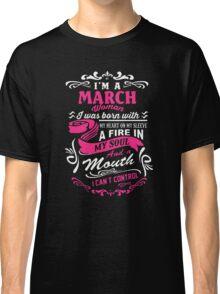 I'm A March Woman Classic T-Shirt