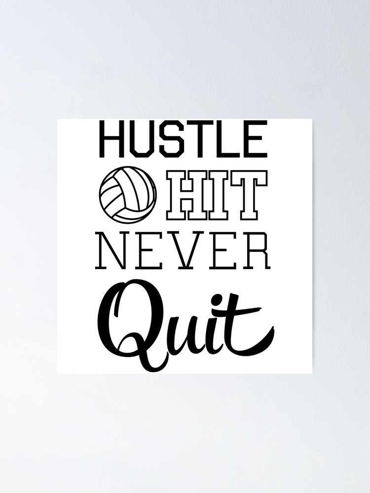 Alternate view of Volleyball: Hustle Hit Never Quit Poster