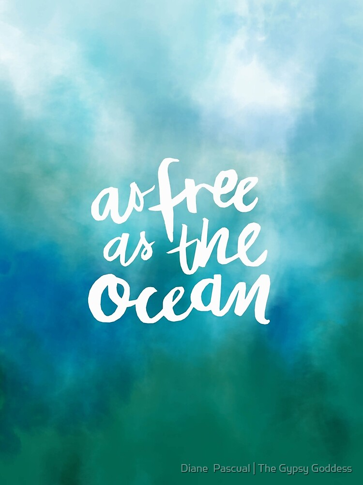 As free as the Ocean  by Diane  Pascual | The Gypsy Goddess