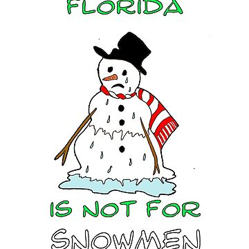 Florida is not for snowmen by StudioN