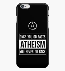 Atheism -- Once You Go Facts You Never Go Back iPhone 6s Case