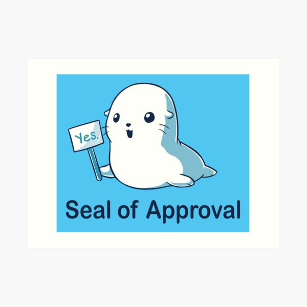 Seal of Approval Art Print