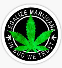 Legalize it - Marijuana Insignia (In bud we trust) Sticker