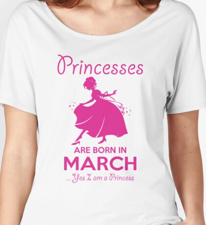 BIRTH GIFT !!! PRINCESSES ARE BORN IN MARCH Women's Relaxed Fit T-Shirt