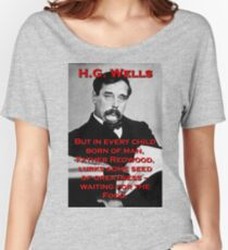 But In Every Child Of Man - HG Wells Women's Relaxed Fit T-Shirt