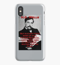 But In Every Child Of Man - HG Wells iPhone Case/Skin
