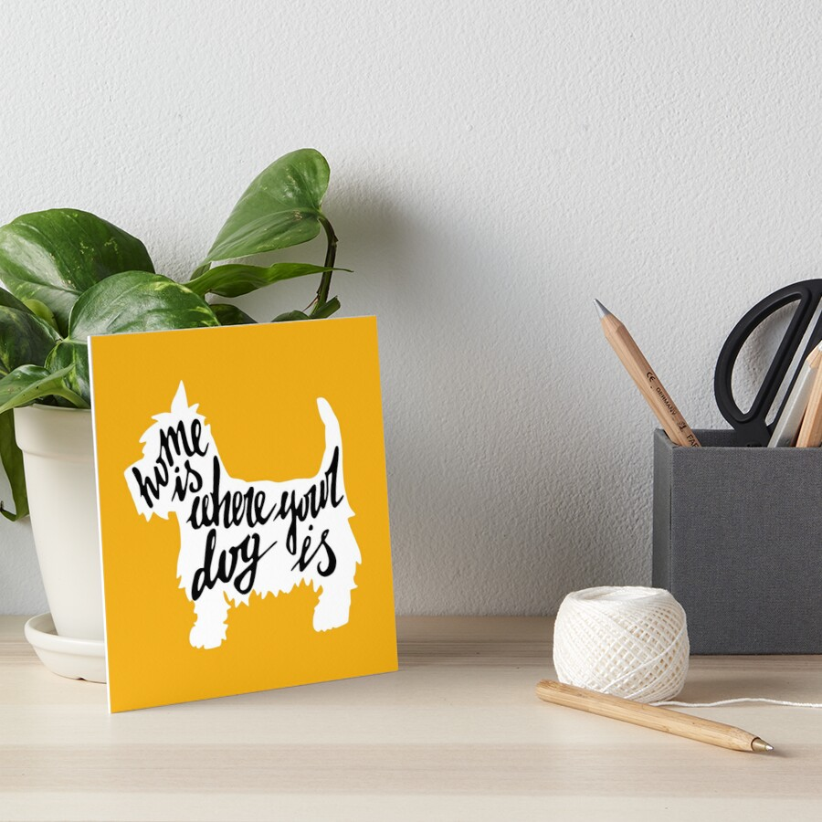 Home is where your dog is Art Board Print