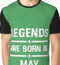 Legends are born in may Graphic T-Shirt