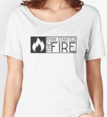 the office tv show lyrics funny ryan started the fire t shirts Women's Relaxed Fit T-Shirt