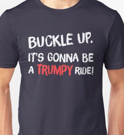 It's gonna be a Trumpy ride! Unisex T-Shirt