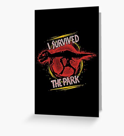 I survived the park Greeting Card