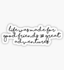 Good Friends & Great Adventure Sticker