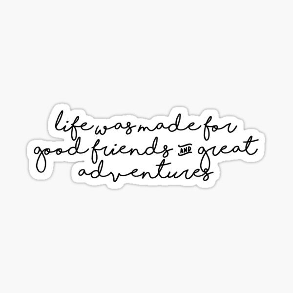 Good Friends & Great Adventure Sticker