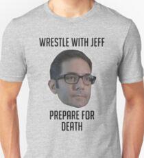 Wrestle mit Jeff, bereiten Sie sich auf den Tod vor Slim Fit T-Shirt