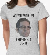 Wrestle With Jeff, Prepare For Death Women's Fitted T-Shirt
