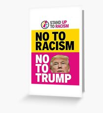 no to racism no to trump Greeting Card