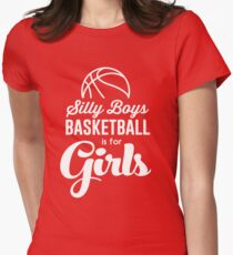 Silly boys. Boys basketball is for girls T-Shirt
