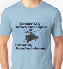 I Sexually Identify As An Attack Helicopter Unisex T-Shirt