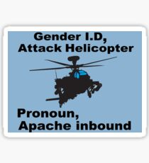 I Sexually Identify As An Attack Helicopter Sticker