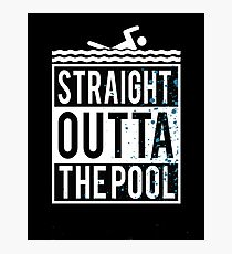 Straight outta the pool Photographic Print