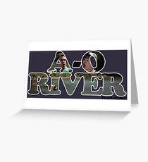 A-O RIVER Greeting Card