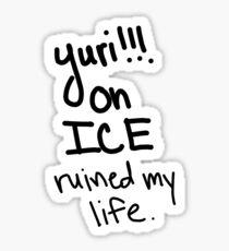 Yuri!!! on ICE ruined my life. Sticker